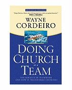 Doing Church as a Team: The Miracle of Teamwork and How It Transforms Churches - Cordeiro, Wayne