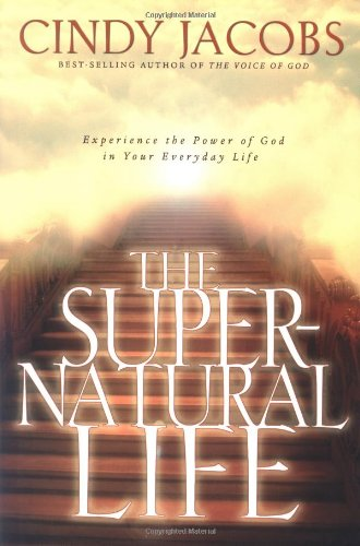 The Supernatural Life - Cindy Jacobs