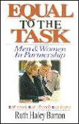 Equal to the Task: Men and Women in Partnership - Barton, Ruth Haley
