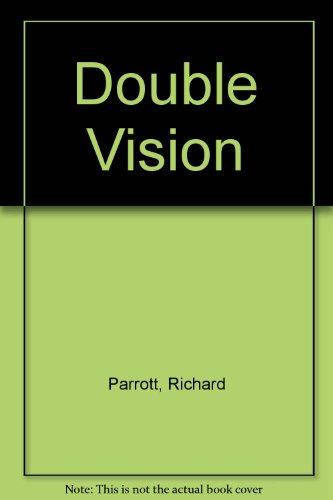 Double Vision - Richard Parrott