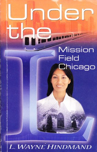 Under the L--Mission Field Chicago (Adult Mission Education Resource Book) - L. Wayne Hindmand