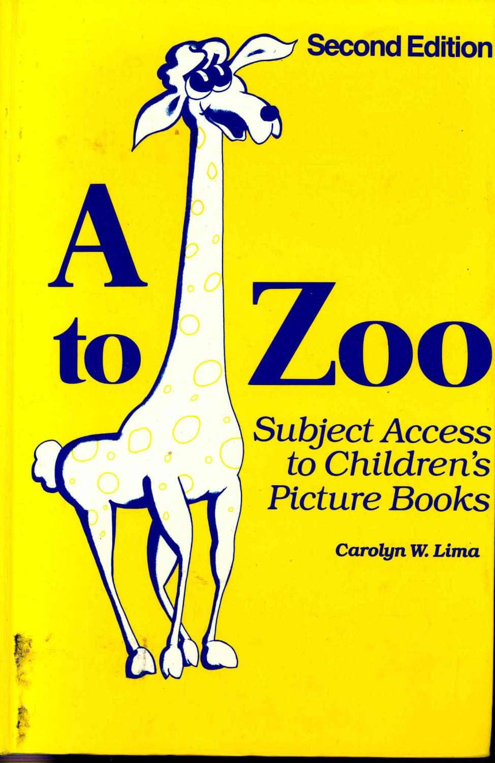 A to zoo : subject access to children's picture books - Lima, Carolyn W. [illustrations, Jean Catherine Lima]