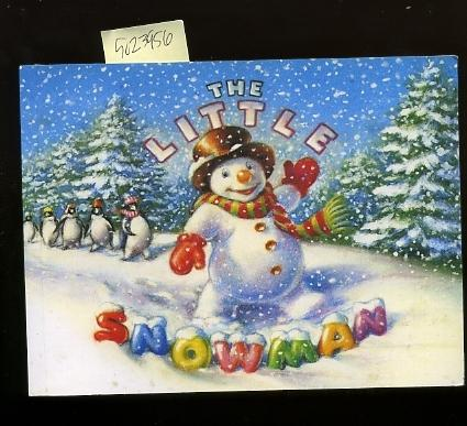 The Little Snowman [Pictorial Children's Reader, Learning to Read, Skill Building, Winter Story, Holiday Season]
