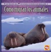 Como Migran los Animales = How Animals Migrate - Labella, Susan