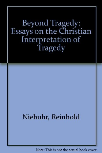 Beyond Tragedy: Essays on the Christian Interpretation of Tragedy (Essay index reprint series) - Reinhold Niebuhr
