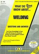 Welding: What Do You Know About...