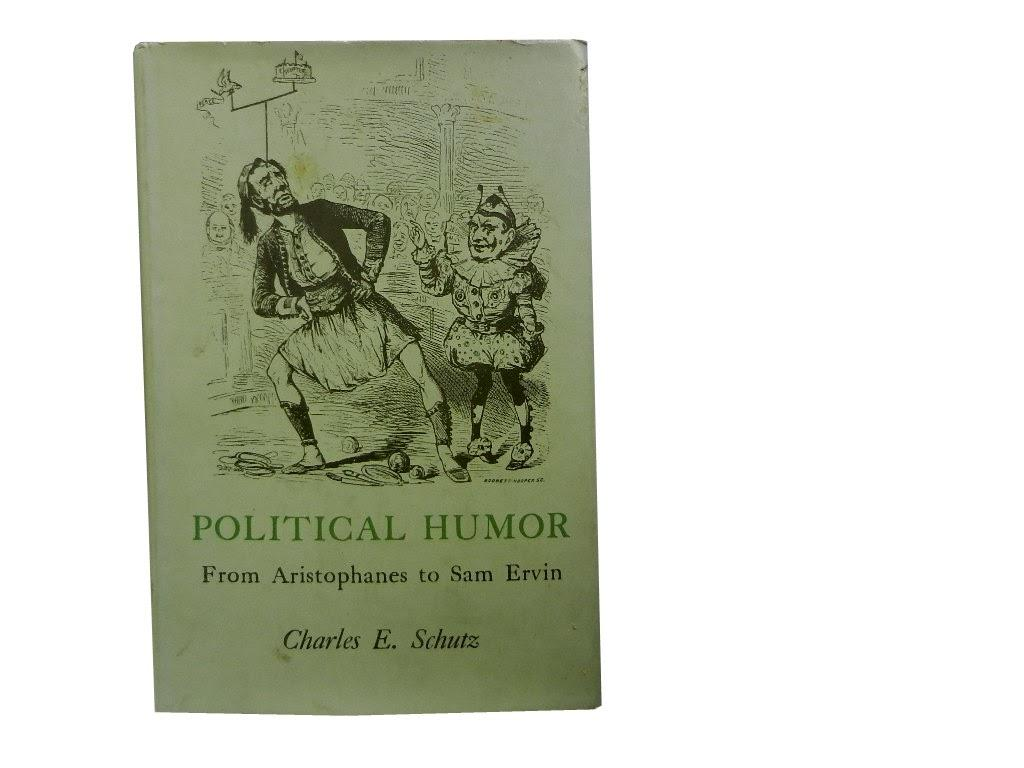 Political Humor: From Aristophanes to Sam Ervin - Schutz Charles E