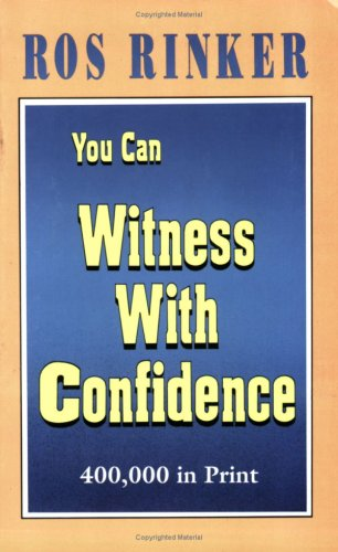 You Can Witness With Confidence - Rosalind Rinker