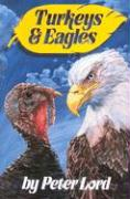 Turkeys and Eagles - Lord, Peter