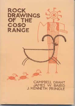 Rock Drawings of the Coso Range : Inyo County, California - James W. Baird; J. Kenneth Pringle; Campbell Grant