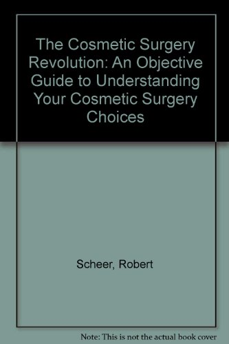 Cosmetic Surgery Revolution in America : A Consumer's Survival Guide - Robert Scheer