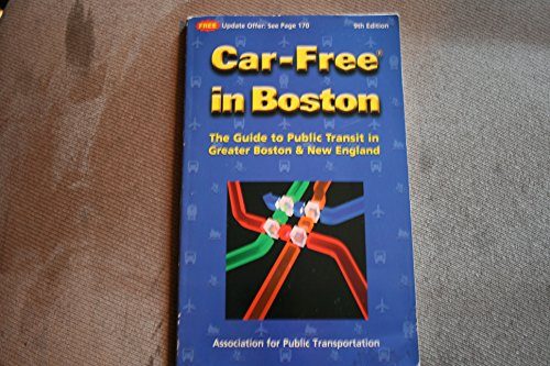 Car-Free in Boston: The Guide to Public Transit in Greater Boston  &  New England (9th ed) - Robert Gentile; Anne L. McKinnon; James Taylor
