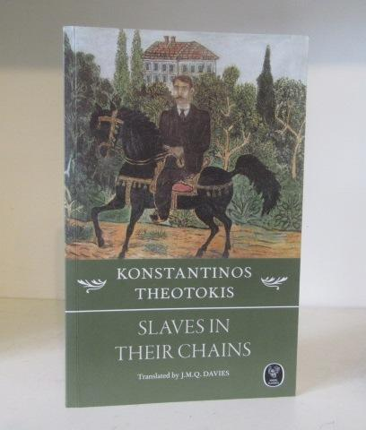 Slaves in Their Chains - Theotokis, Constantine ; translated J.M.Q. Davies