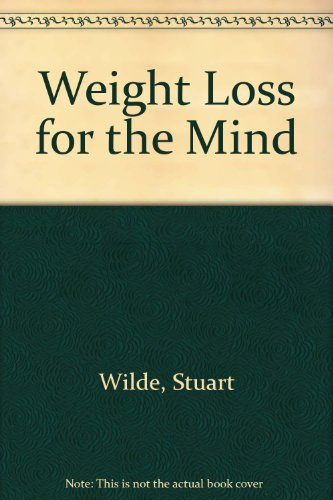 Weight Loss for the Mind - Stuart Wilde