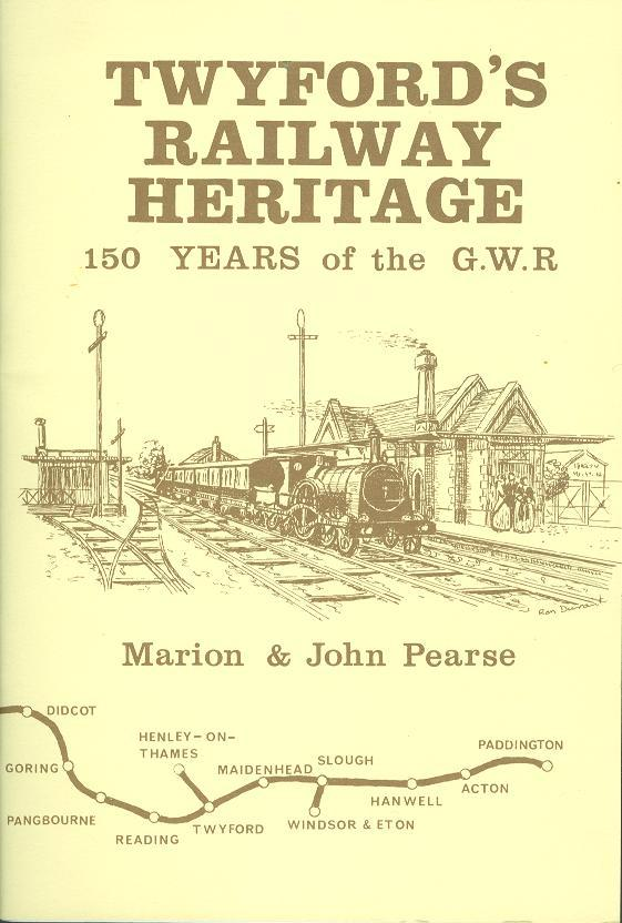 Twyford's Railway Heritage : 150 Years of the G.W.R - Pearse, Marion & Pearse, John.