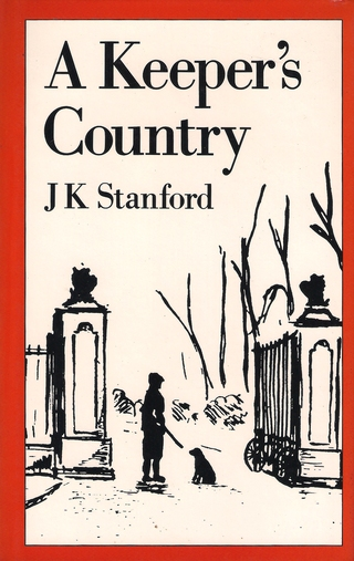 A KEEPER'S COUNTRY. By J.K. Stanford. Illustrated by P.N. Stewart. - Stanford (John Keith). (1892-1971).