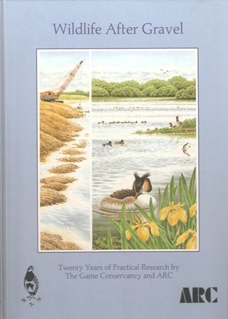 WILDLIFE AFTER GRAVEL: TWENTY YEARS OF PRACTICAL RESEARCH BY THE GAME CONSERVANCY AND ARC. By Nick Giles. - Giles (Nick).