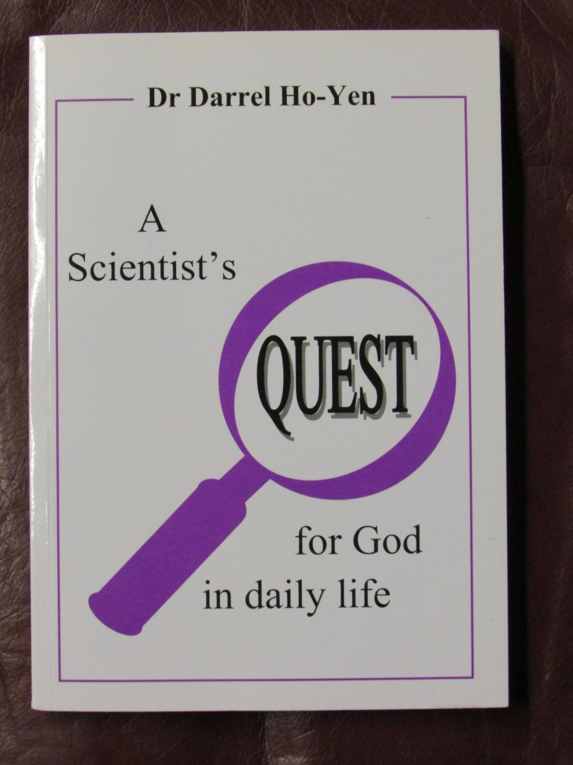 A Scientist's Quest for God in Daily Life - Dr Darrel HO-YEN