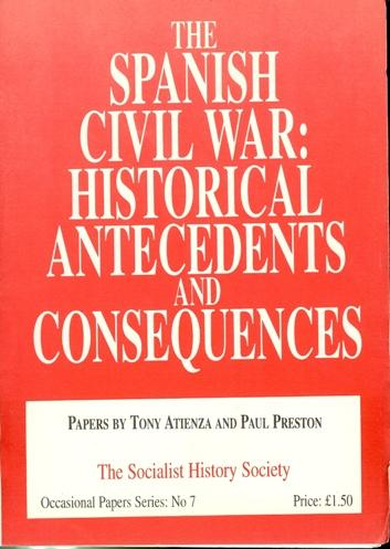 THE SPANISH CIVIL WAR: HISTORICAL ANTECEDENTS AND CONSEQUENCES - Atienza, T. & Preston, P.