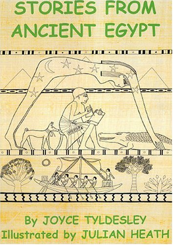 Stories from Ancient Egypt - Joyce A. Tyldesley