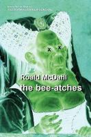 The Bee-Atches - McDahl, Roald
