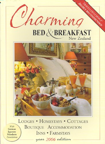 Charming Bed  &  Breakfast New Zealand: Presenting New Zealand's Charming World of Bed  &  Breakfast Hospitality (Travelwise) - Uli Newman; Brian Newman