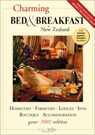 Charming Bed  &  Breakfast in New Zealand (2002 edition) - Travelwise Publications