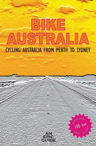 Bike Australia, Cycling Australia From Perth to Sydney - Paul Salter
