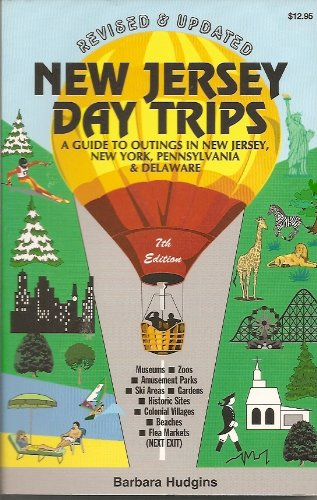 New Jersey Day Trips: A Guide to Outings in New Jersey, New York, Pennsylvania and Delaware - Barbara Hudgins
