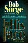 In His Face: A Prophetic Call to Renewed Focus - Bob Sorge