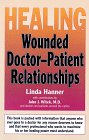 Healing Wounded Doctor-Patient Relationships - Linda Hanner