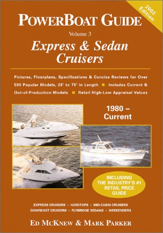 PowerBoat Guide to Express and Sedan Cruisers - McKnew, Ed; Parker, Mark