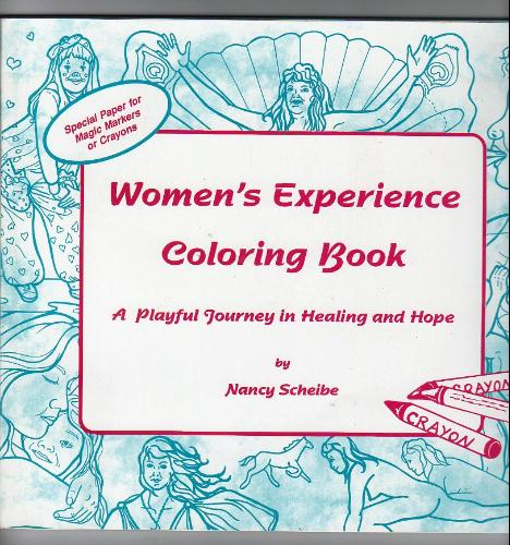 Women's Experience Coloring Book A Playful Journey in Healing and Hope - nancy Scheibe