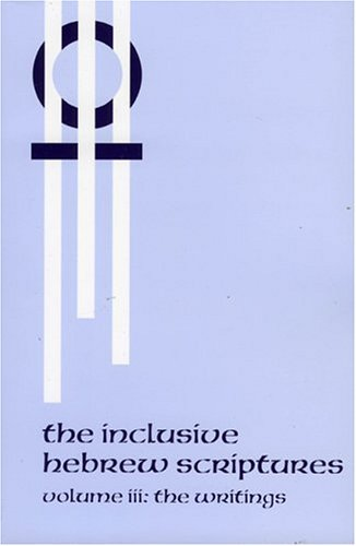 The Inclusive Hebrew Scriptures, Vol. 3: The Writings - Priests for Equality