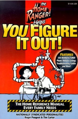 The Home Ranger!: Helps You Figure It Out! - Roger Peugeot; Tim Carter