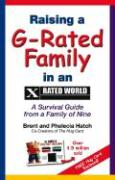 Raising A G-Rated Family in an X-Rated World: A Survival Guide from a Family of Nine with Cards