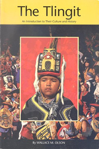 The Tlingit : An Introduction to Their Culture and History - Wallace M. Olson