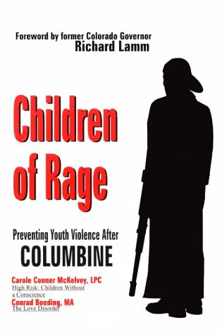 Children of Rage:  Preventing Youth Violence after Columbine - Conrad Boeding