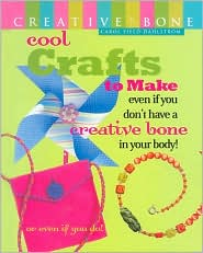 Cool Crafts to Make: Even If You Don't Have a Creative Bone in Your Body! or Even If You Do!