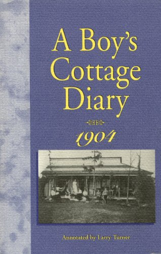 A Boy's Cottage Diary, 1904 - Fred Dickinson
