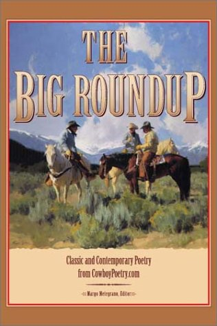 The Big Roundup: Classic and Contemporary Poetry from CowboyPoetry.com - Margo Metegrano