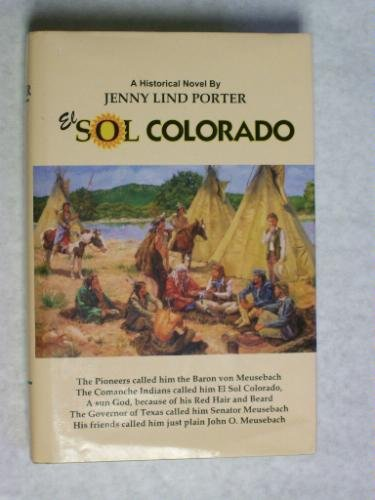 El Sol Colorado: Together with his friends, six men as individual and brilliant as he - Jenny Lind Porter