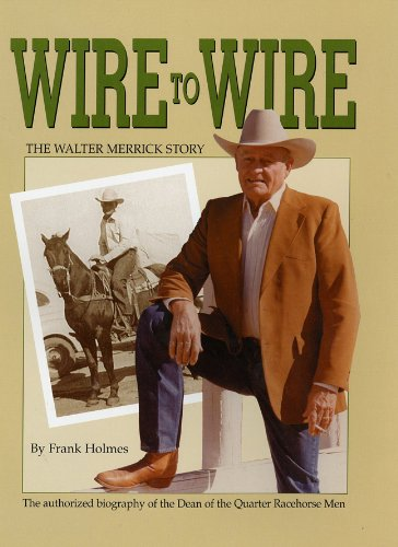 Wire to Wire - The Walter Merrick Story - Frank Holmes
