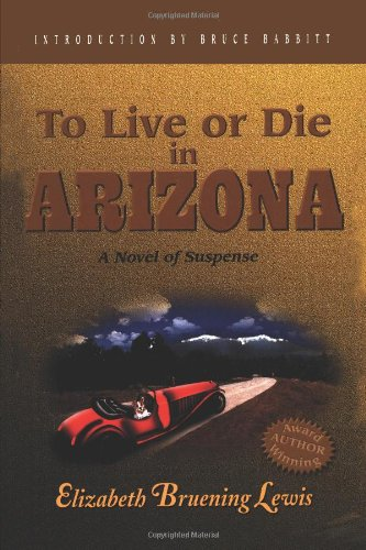 To Live or Die in Arizona (An Abby Taylor Mystery) - Lewis, Elizabeth Bruening