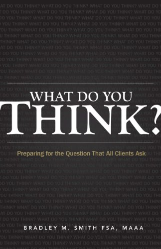 What Do You Think? Preparing for the Question That All Clients Ask - Bradley M. Smith