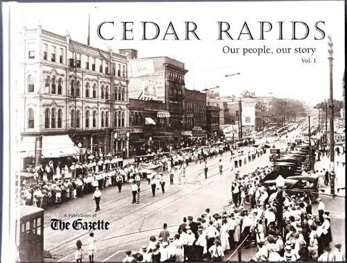 Cedar Rapids, Our People, Our Story, Volume 1 - Phyllis Fleming; Mark Bowden