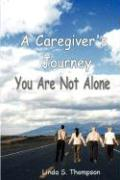 A Caregiver's Journey, You Are Not Alone