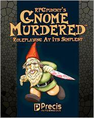 Rpgpundit's Gnomemurdered