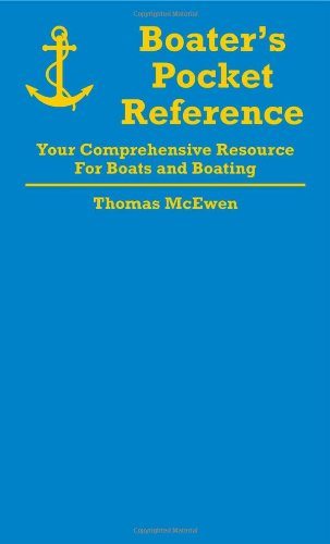 Boater's Pocket Reference: Your Comprehensive Resource for Boats and Boating - Thomas A. McEwen