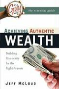 It's a Guy Thing: Achieving Authentic Wealth, Building Prosperity for the Right Reason - McLoud, Jeff